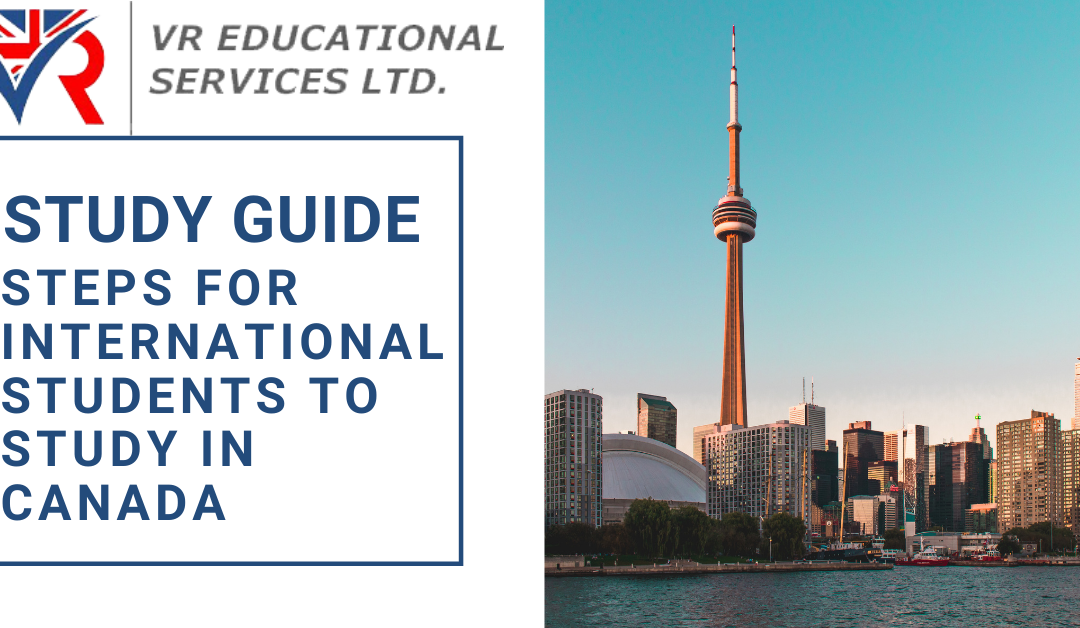Study Guide: Steps for International students to study in Canada | VR Educational Services